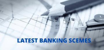 latest banking schemes